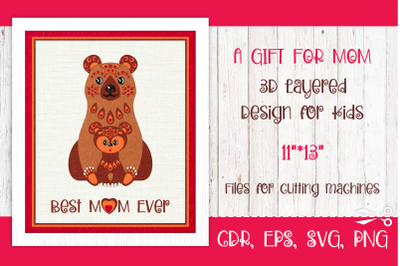 Best Mom Ever 3D Layered Mother's Day SVG with Mama Bear