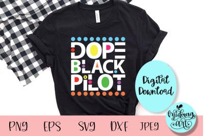 Dope black pilot svg, dope svg