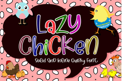 Lazy Chicken