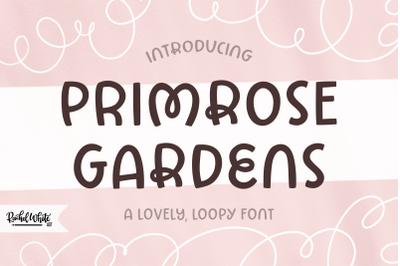 Primrose Gardens, a lovely loopy font