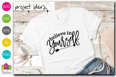 Believe in Yourself SVG File|Silhouette/Cricut