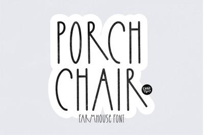PORCH CHAIR Farmhouse Font