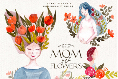 Watercolor Mom with Flowers Clipart/Happy Mother's Day PNG Clip Art
