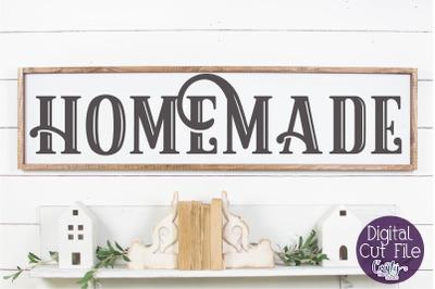 Kitchen Sign, Kitchen Svg, Farmhouse Svg, Homemade Svg Sign