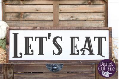 Kitchen Sign, Farmhouse Svg, Kitchen Svg, Let's Eat Svg Sign