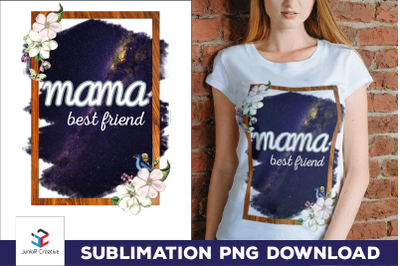 Mother's Day Sublimation PNG - Mama Best Friend