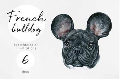 Watercolor dogs illustrations. Cute 6 dogs. Small set French bulldogs