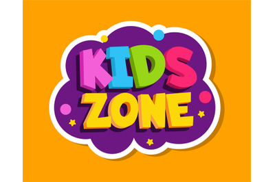 Playroom label. Kids zone colorful sticker design. Baby playing room d