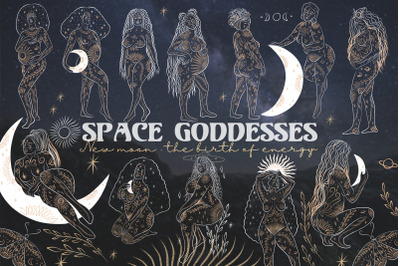 Space Goddesses. New moon - the birth of energy