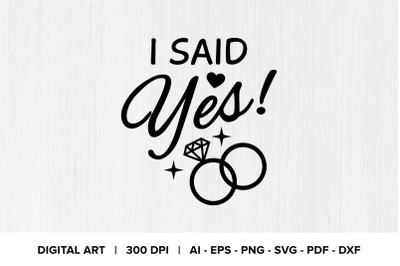 I Said Yes! Quote Graphic