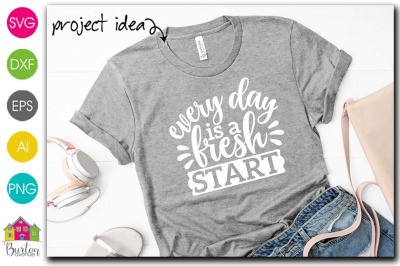 Every Day is a Fresh Start SVG File | Motivational SVG File