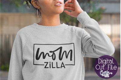 Mom Svg, Mom Zilla, Mom Shirt Design