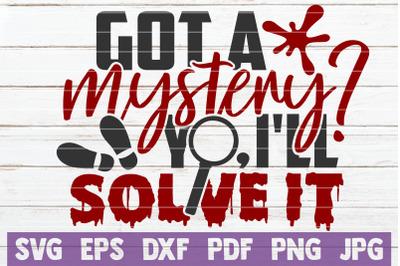 Got A Mystery Yo, I'll Solve It SVG Cut File