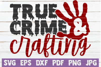 True Crime And Crafting SVG Cut File