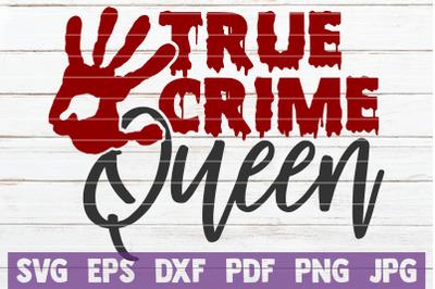 True Crime Queen SVG Cut File