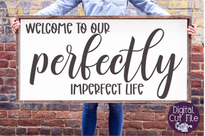 Farmhouse Svg, Welcome Home Svg, Perfectly Imperfect Life