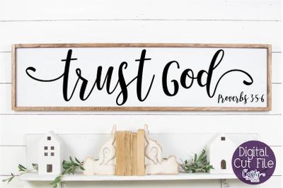 Trust God Svg, Farmhouse Svg, Christian Home Svg, Proverbs 3
