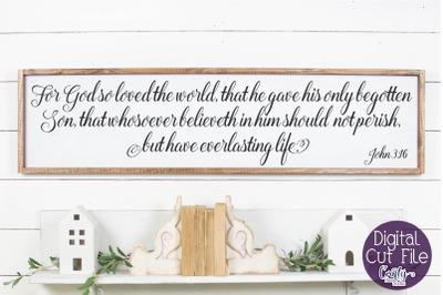 Christian Svg, Farmhouse Home Svg, John 3, For God So Loved