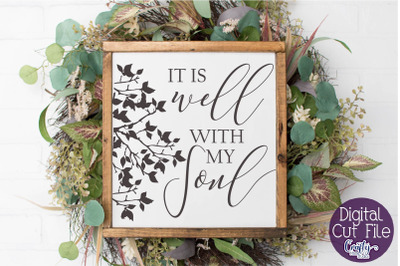 It Is Well With My Soul, Christian Svg, Farmhouse Home Svg