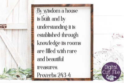 Christian Svg, Farmhouse Svg, Home Sign, By Wisdom, Proverbs