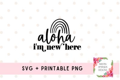 Aloha I'm New Here Newborn SVG