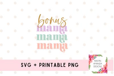 Bonus Mama Bonus Mom Svg Mothers Day