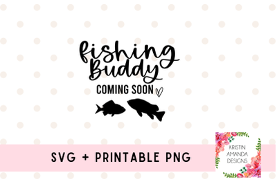 Daddy's Fishing Buddy Coming Soon Pregnancy Announcement SVG