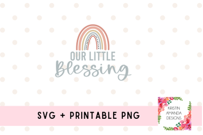 Our Little Blessing Rainbow Baby SVG