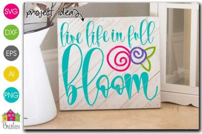 Live Life in Full Bloom SVG File | Spring SVG File