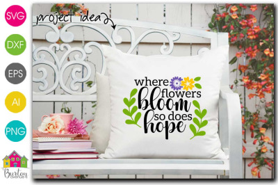 Where Flowers Bloom, So Does Hope SVG File