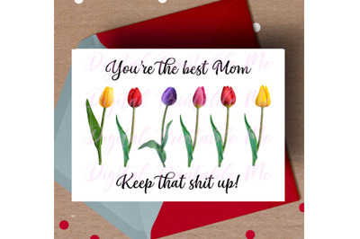 Mother's Day Card, Funny mom gift, Your best mother, Keep it up, adult