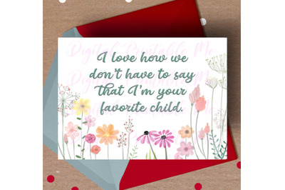 Mother's Day Card, Funny mom printable, favorite child, humor joke, mu