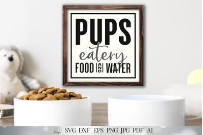 Pups Eatery Food & Water SVG | Dog Bowl SVG | Farmhouse Sign SVG | dxf