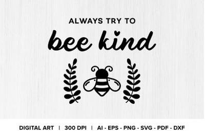 Always Try To Bee Kind Quote Graphic