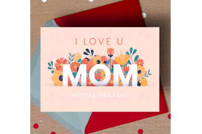 Mother's Day Card, I Love You Mom, happy mother's day printable, birth