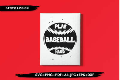 Play Baseball Hard SVG