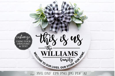 This Is Us SVG | Welcome To Our Lives Our Story Our Home | Farmhouse W