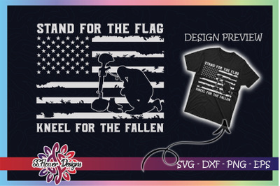 Stand For The Flag Kneel For Fallen