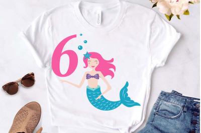 Mermaid svg , Birthday Mermaid SVG , 6 th Birthday svg , Mermaid Girl