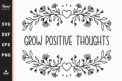 Grow positive thoughts SVG, DXF, PNG, EPS, Wildflower SVG Cut files