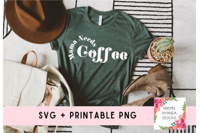 Mama Needs Coffee SVG Sublimation