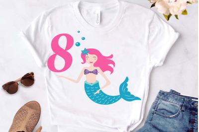 Mermaid svg , Birthday Mermaid SVG , 8 th Birthday svg , Mermaid Girl