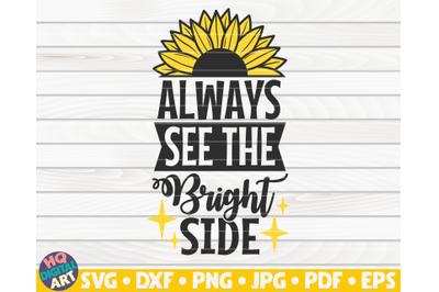 Always see the bright side SVG | Sunflower quote SVG