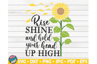 Rise, shine and hold your head up high SVG | Sunflower quote SVG