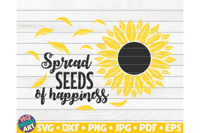 Spread seeds of happiness SVG | Sunflower quote SVG