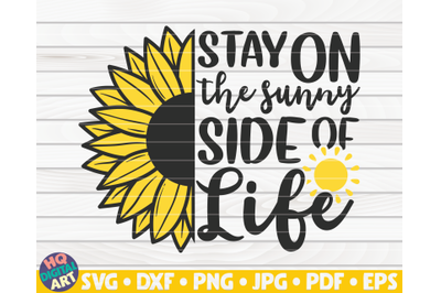 Stay on the sunny side of life SVG   Sunflower quote SVG
