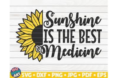 Sunshine is the best medicine SVG   Sunflower quote SVG