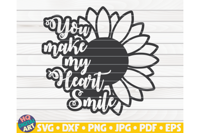 You make my heart smile SVG   Sunflower quote SVG