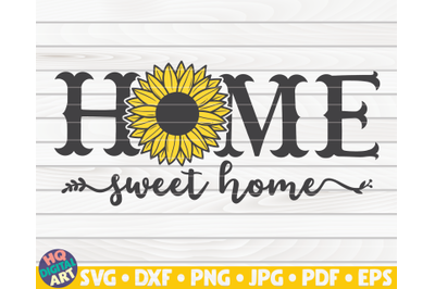 Home sweet home SVG   Sunflower sign SVG
