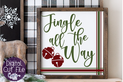 Jingle All The Way Svg, Christmas Svg, Farmhouse Svg